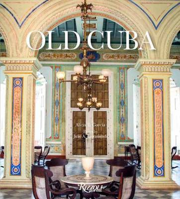 Old Cuba: Urban and Vernacular Architecture