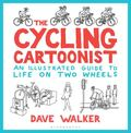 The Cycling Cartoonist : An Illustrated Guide to Life on Two Wheels