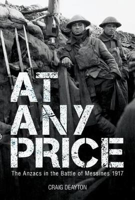 At Any Price: The Anzacs at the Battle of Messines 1917
