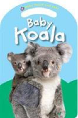 Baby Koala (Baby Touch and Feel)