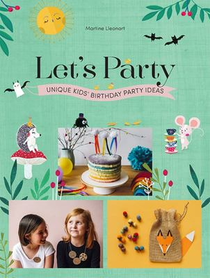 Let's Party : Unique Kids' Birthday Party Ideas