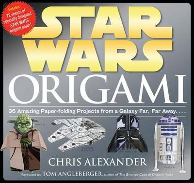 Star Wars Origami: 36 Amazing Models from a Galaxy Far, Far Away....