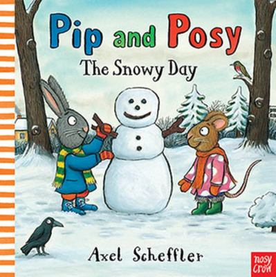 The Snowy Day (Pip and Posy)