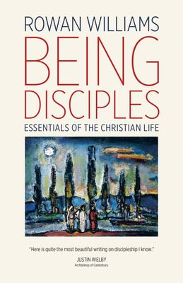 Being Disciples : Essentials of the Christian Life