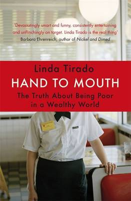 Hand to Mouth : The Truth About Being Poor in a Wealthy World