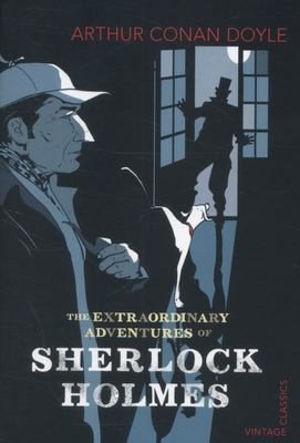 The Extraordinary Adventures of Sherlock Holmes (Vintage Classics)