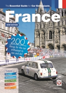 France: The Essential Guide for Car Enthusiasts - New Edition200 things for the car enthusiast to see and do