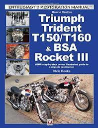 How to Restore Triumph Trident T150/T160 & BSA Rocket IIIYOUR step-by-step colour illustrated guide to complete restoration