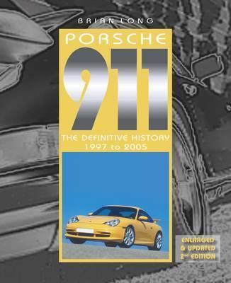 Porsche 911The Definitive History 1997 to 2005 (Updated and Enlarged Edition)