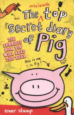 The Unbelievable Top Secret Diary of Pig (#1)