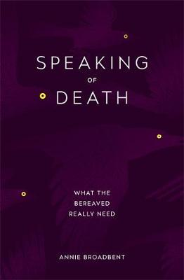 Speaking of Death: What the Bereaved Really Need