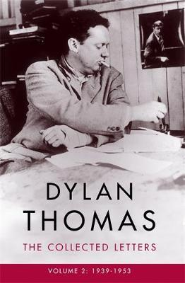 Dylan Thomas The Collected Letters Vol 2