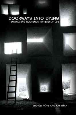 Doorways into Dying: Innovative Teachings for End of Life
