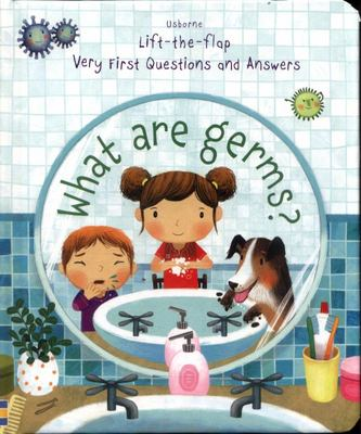 What are Germs? (Lift-The-Flap Very First Questions & Answers)