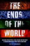 The Ends of the World: Volcanic Apocalypses, Lethal Oceans and Our Quest to Understand Earth's Past Mass Extinctions (HB)