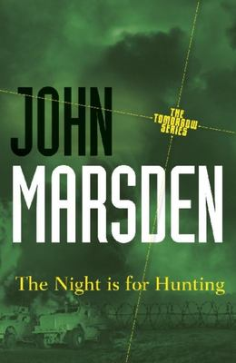 The Night is for Hunting (#6 Tomorrow Series)