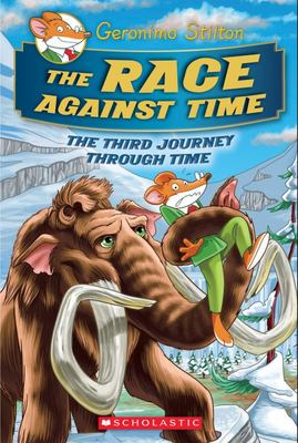 The Race Against Time (Geronimo Stilton: Journey Through Time #3)