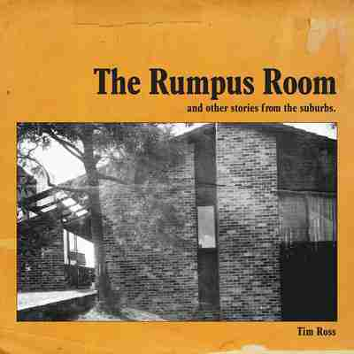 The Rumpus Room : And other stories from the suburbs