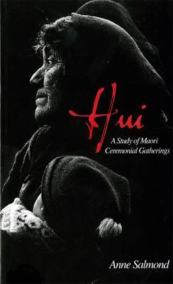 Hui: A Study of Maori Ceremonial Gatherings
