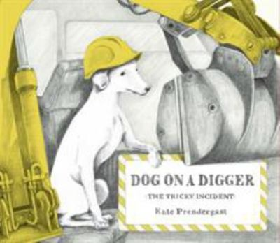 Dog on a Digger: The Tricky Incident