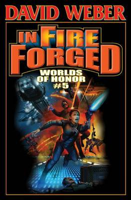 In Fire Forged: Volume 5: Worlds of Honor