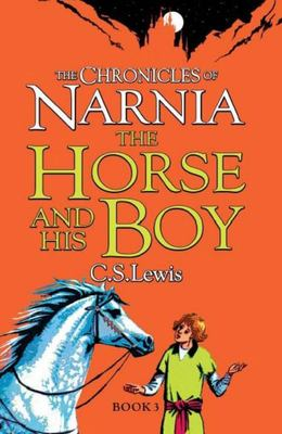 The Horse and His Boy (#3 Chronicles of Narnia)