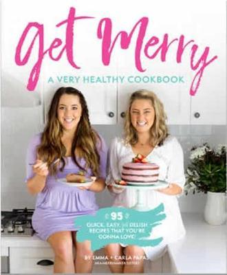 Get Merry: A Very Healthy Cookbook