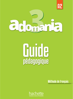 ADOMANIA 3/A2 GUIDE PÉDAGOGIQUE (IN FRENCH ONLY)