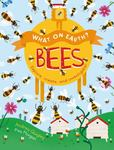 Bees: Explore, Create and Investigate! (What on Earth?)