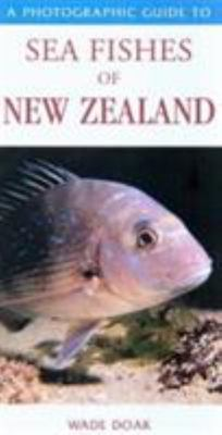 Photographic Guide to Sea Fishes of New Zealand