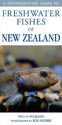 A Photographic Guide to Freshwater Fishes of New Zealand