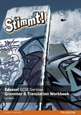 Stimmt! Edexcel GCSE German Grammar and Translation Workbook