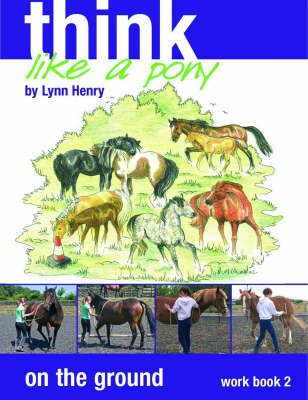 Think Like a Pony on the Ground: Bk. 2: Work Book