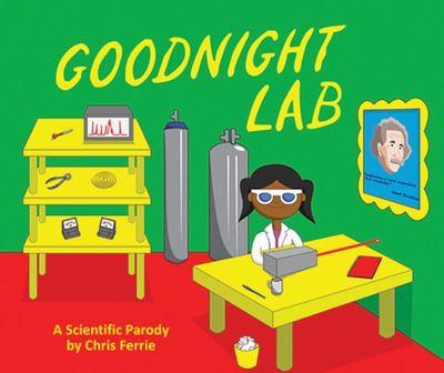 Goodnight Lab: A Scientific Parody (Board Book)