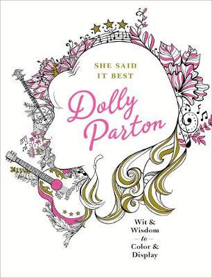 She Said It Best: Dolly PartonWit & Wisdom to Color & Display