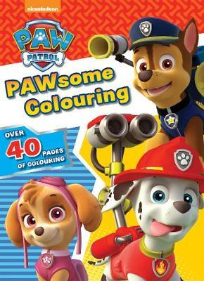 Nickelodeon Paw Patrol Pawsome Colouring: Over 40 Pages of Colouring