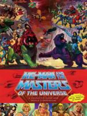 He-man and the Masters of the Universe : A Character Guide and World Compendium
