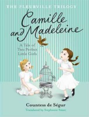 Camille and Madeleine (Fleurville Trilogy #2)