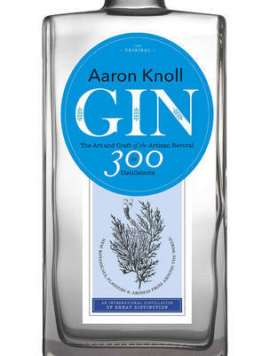 Gin : The Art and Craft of the Artisan Revival