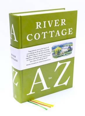 The River Cottage A to Z: Our Favourite Ingredients,  How to Cook Them