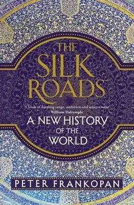 Silk Roads : A New History of the World