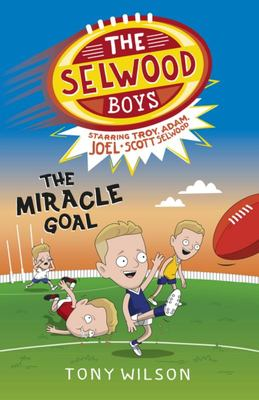 The Miracle Goal - The Selwood Boys #2
