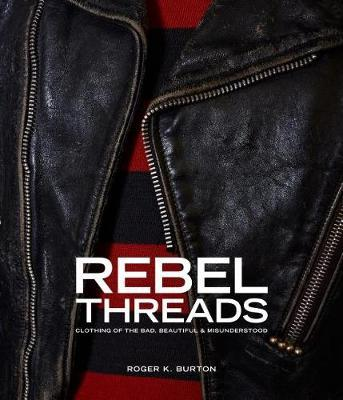 Rebel Threads Clothing of the Bad, Beautiful & Misunderstood