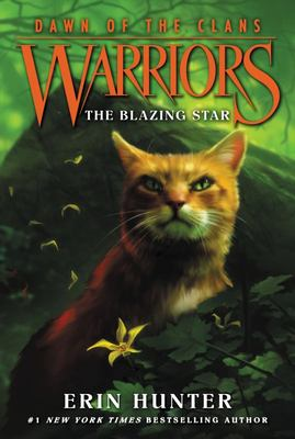 The Blazing Star (Warriors Prequel Series 5: Dawn of the Clans #4)