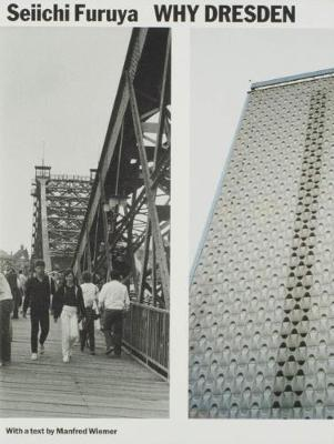 Why Dresden: Photographs 1984/85 and 2015