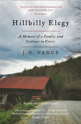 Hillbilly Elegy: A Memoir of a Family and a Culture in Crisis