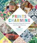 Prints Charming by Madcap Cottage : Create Absolutely Beautiful Interiors With Prints & Patterns