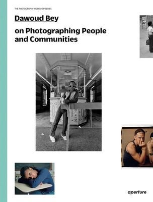 Dawoud Bey on Photographing People and Communities : The Photography Workshop Series