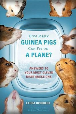 How Many Guinea Pigs Can Fit on a Plane? Answers to Your Most Clever Math Questions