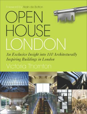 Open House London: An Exclusive Glimpse Inside 100 of the Most Extraordinary Buildings in London